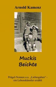 Muckis Beichte von Arnold Kamenz