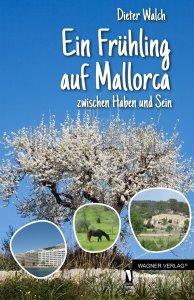 Ein Frühling auf Mallorca von Dieter Walch