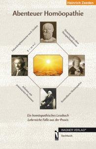 Abenteuer Homöopathie - Band 1 von Heinrich Zeeden